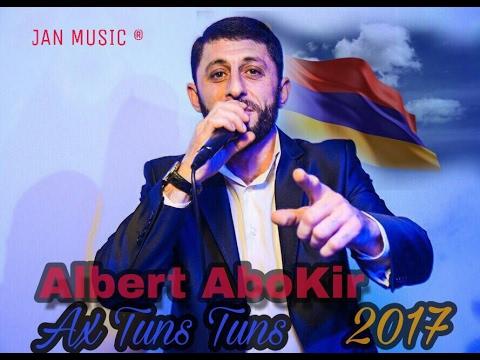 ALBERT ABOKIR АЛЬБЕРТ АБОКИР  Ах туныс туныс / Ax Tuns Tuns New 2017