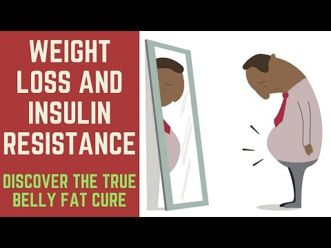 Weight Loss and Insulin Resistance: DISCOVER THE TRUE BELLY FAT CURE