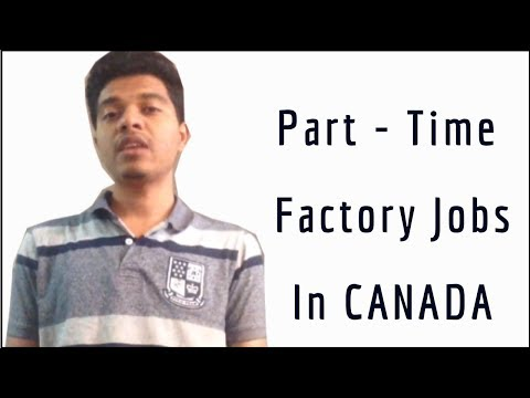 Factory Jobs in Canada | Types of Work Students Do Part-Time in Factories