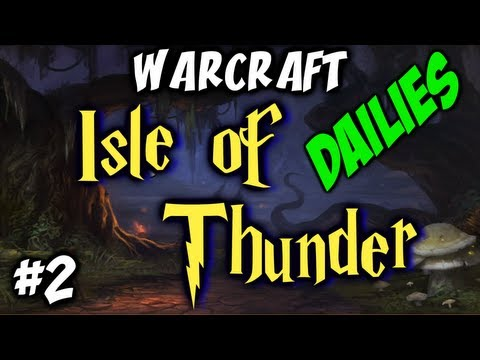 Warcraft - Isle of Thunder -  Dailies - Archmage Modera