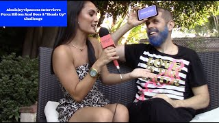 "Perez Hilton Talks ""The Hills,"" ""Wild N Out"" And Heads Up Challenge - Interview - Alexisjoyvipaccess"