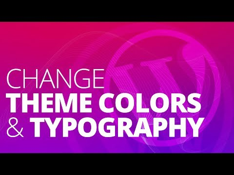 Change Default Theme Colors and Typography in ANY WordPress Theme