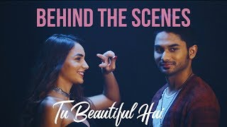 The Making of Tu Beautiful Hai   Siddhant Bhosle   Official Music Video