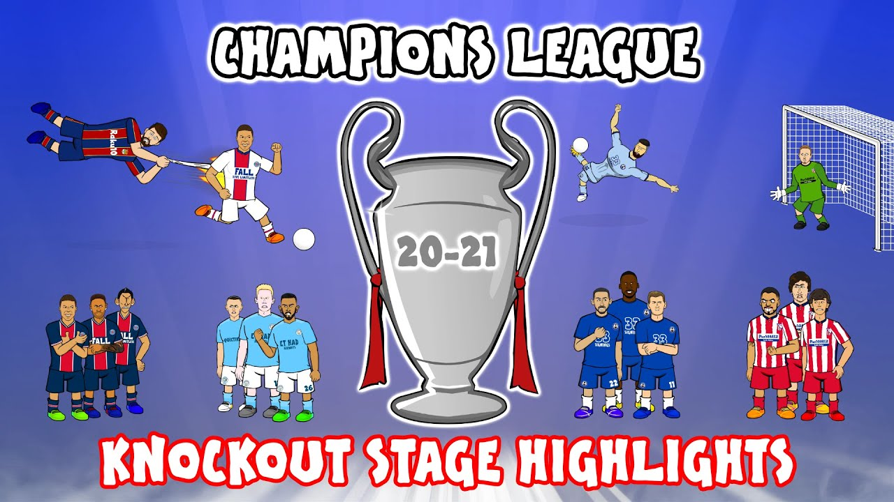 🏆Champions League 20-21 Knockout Stage Highlights🏆