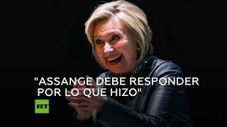 """Hillary Clinton Aplaude El Arresto De Assange Y Argumenta Que """"no Se Le Castiga El Periodismo"""""""