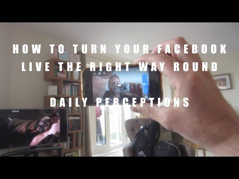 HOW TO TURN YOUR FACEBOOK LIVE THE RIGHT WAY ROUND | DAILY PERCEPTIONS | DAY 28