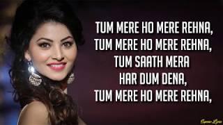 Tum Mere Ho - Hate Story IV   Jubin Nautiyal & Amrita Singh (Lyrics)