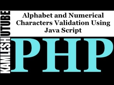 Alphabet and Numerical Characters Validation Using Java Script || PHP Web Application Part -- 3