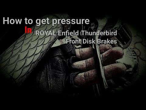 How to get Pressure in Front Disk Breaks (Royal Enfield Thunderbird)