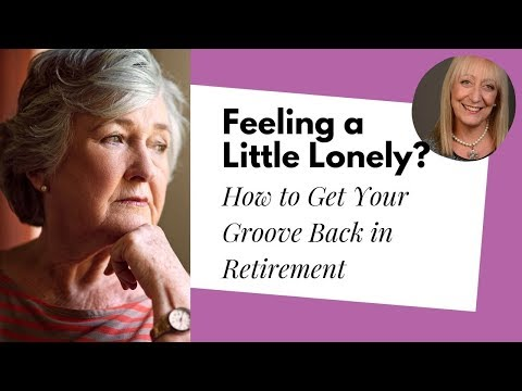 How to Deal with Loneliness in Retirement | Dr. Dale Atkins