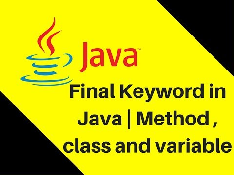 8.13 How to use Final Keyword in Java | Method , class and variable