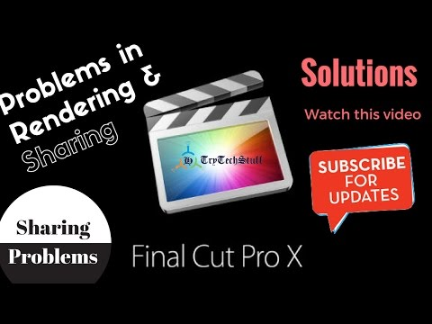 How to Fix Final Cut Pro X Rendering And Share Error
