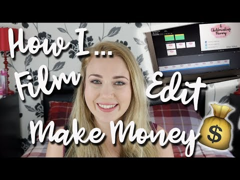 HOW TO MAKE MONEY ON AND OFF YOUTUBE - HOW I FILM, EDIT AND MAKE MONEY - A CHILDMINDING MUMMY