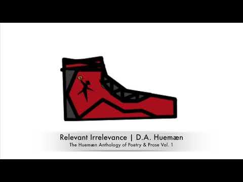 Relevant Irrelevance | D.A. Huemæn