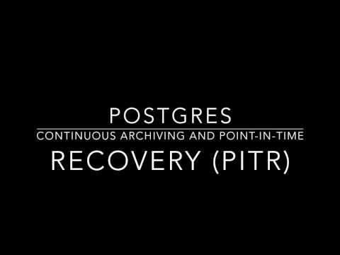 Postgres Continuous Archiving and Point in Time Recovery PITR