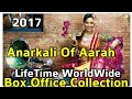 ANAARKALI OF AARAH 2017 Bollywood Movie LifeTime WorldWide Box Office Collection Rating & Awards