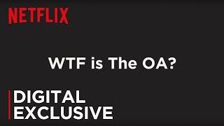 WTF is The OA? | Netflix