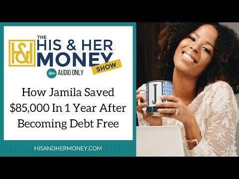 How Jamila Saved $85,000 In 1 Year After Becoming Debt Free