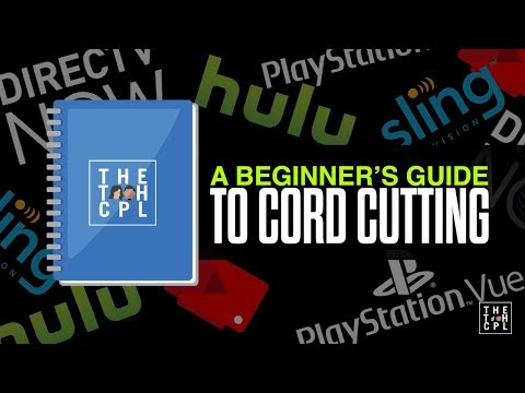 A Beginner's Guide To Cord Cutting 4K - [DIRECTV Now, Hulu, YouTube TV, Sling, Playstation Vue]