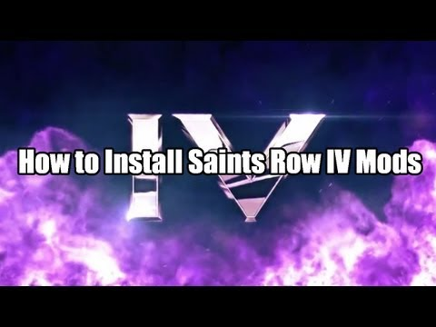 Saints Row 4 Mods: How to Install Mods (PC)