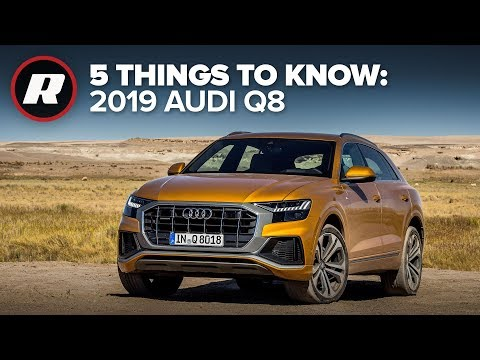 2019 Audi Q8: 5 things you need to know