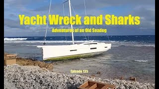 Yacht Wreck and Sharks. Adventures of an Old Seadog, ep135