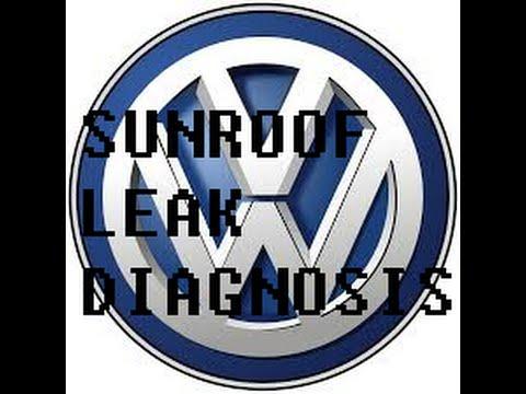 Volkswagen sunroof leak diagnosis.