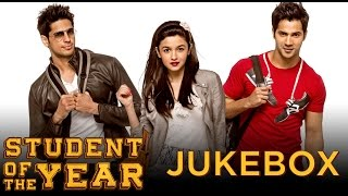 Student Of The Year Full Audio Songs JUKEBOX | Alia Bhatt, Sidharath Malhotra, Varun Dhawan