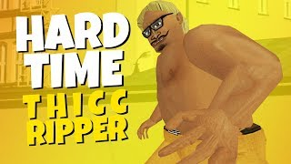 Hard Time - Thicc Ripper