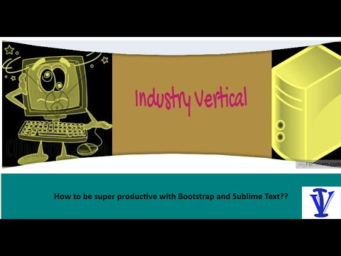 Bootstrap Tutorial 2 - How to be super productive with SublimeText??