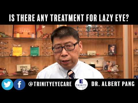 Is There Any Treatment for Lazy Eye? | Dr. Pang, Trinity Eye Care