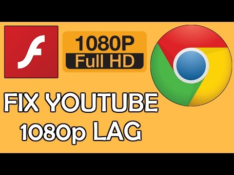 How To: Watch (fix) 1080p Videos on Youtube without Lag