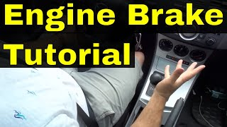 How To Engine Brake-Driving Lesson