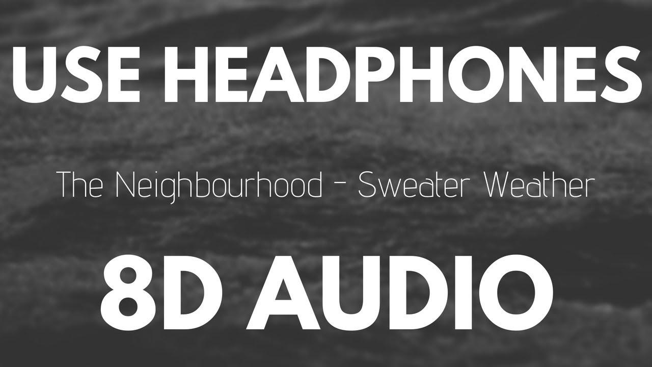Download The Neighbourhood - Sweater Weather (8D AUDIO) MP3 Gratis