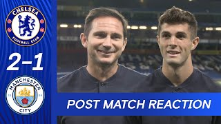 Christian Pulisic & Frank Lampard React To Thrilling Win | Chelsea 2-1 Man City | Premier League