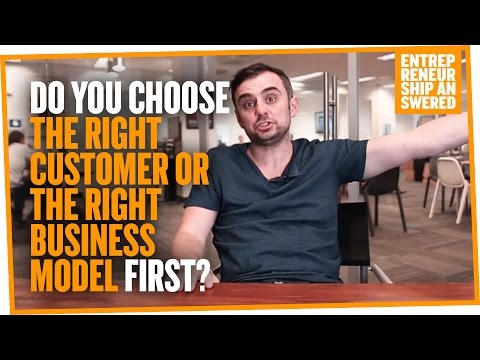 Do You Choose the Right Customer or the Right Business Model First?