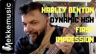Harley Benton Dynamic Hsh - First Impressions Out Of The Box