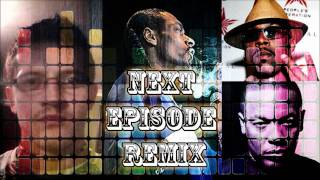 Dr Dre feat Snoop Dogg & Nate Dogg - Next Episode (Remix by Someone Else)