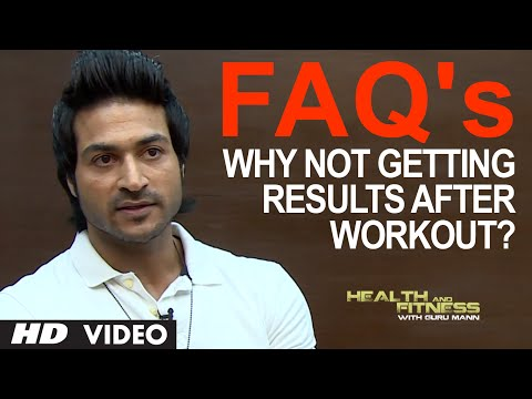 FAQ 1 - I'm doing exercise on regular basis and not getting the results? | Health and Fitness