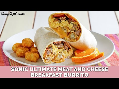 Sonic Ultimate Meat and Cheese Breakfast Burrito