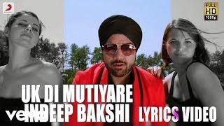 Indeep Bakshi - Uk Di Mutiyare | Billionaire  | Lyric Video
