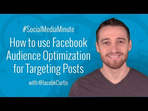 [HD] How to Use Facebook Audience Optimization for Targeting Posts - #SocialMediaMinute