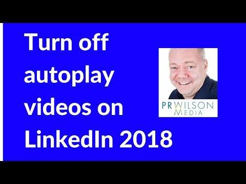 How to turn off autoplay videos on LinkedIn 2018