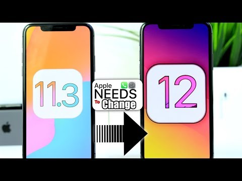 Things Apple NEEDS To Change With iOS 12