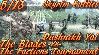 Skyrim Battles - 5/13 - The Factions Tournament - Dushnikh Yal vs The Blades! :)