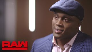 Bobby Lashley on growing up with three older sisters: Raw, May 7, 2018