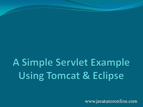 A Simple Servlet example using Tomcat and Eclipse.