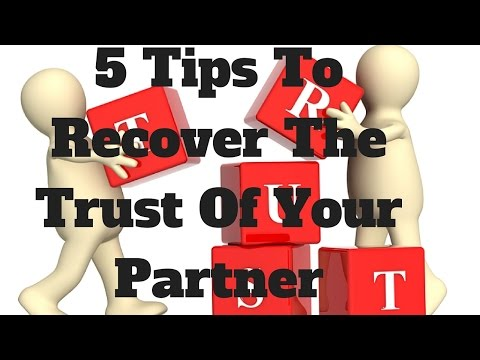 5 Tips To Recover The Trust Of Your Partner