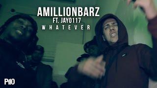 P110 - AMILLIONBARZ Ft. Jay0117 - Whatever [Net Video]