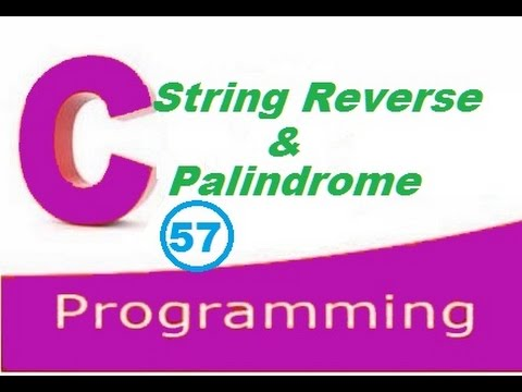C programming video tutorial - How to reverse a string and check Palindrome
